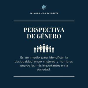Perspectiva de género es una forma de observar y analizar el impacto de la diversidad y las relaciones de género en la sociedad.